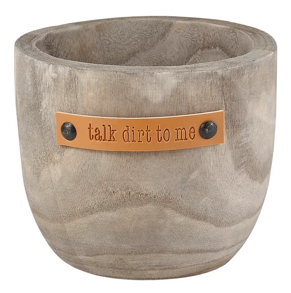 TALK DIRT TO ME WOOD PLANTER