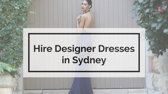 Designer Dress Hire Sydney - try before you rent at our