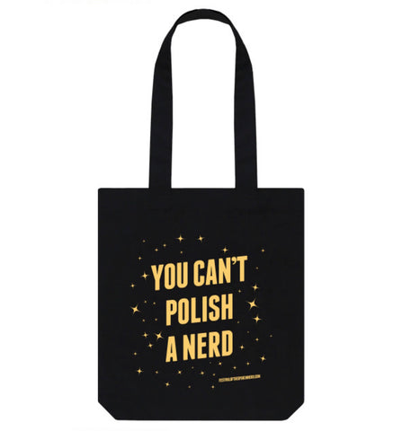 PRE-ORDER: You Can't Polish A Nerd Tote Bag