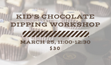Kids Chocolate Dipping Workshop- March 25, 2017