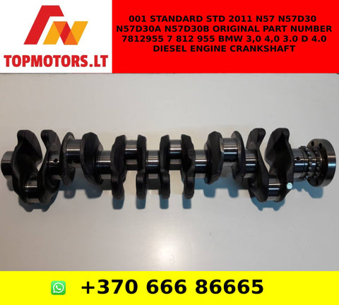 001 STANDARD STD 2011 N57 N57D30 N57D30A N57D30B ORIGINAL PART NUMBER 7812955 7 812 955 BMW 3,0 4,0 3.0 D 4.0 DIESEL ENGINE CRANKSHAFT