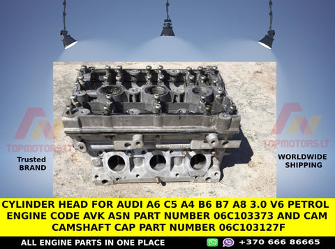 Cylinder head for Audi A6 C5 A4 B6 B7 A8 3.0 V6 petrol engine code AVK ASN PART NUMBER 06C103373 AND CAM CAMSHAFT CAP PART NUMBER  06C103127F