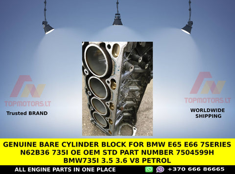 Genuine bare Cylinder block for bmw e65 e66 7series n62b36 735i oe oem std part number 7504599h bmw735i 3.5 3.6 v8 petrol
