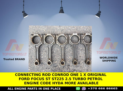 Connecting rod conrod one 1 x original Ford Focus st st225 2.5 turbo petrol engine code hyda more available