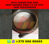 1pcs Connecting rod part number r6eh 3.0 tsi tfsi audi volkswagen