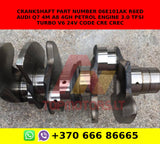 Crankshaft part number 06e101ak R6ED AUDI Q7 4M A8 4G/H petrol engine 3.0 TFSI TURBO V6 24V code CRE CREC