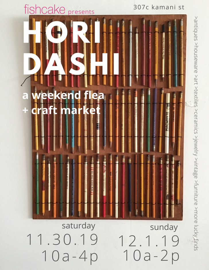 hori dashi: a weekend flea and craft market
