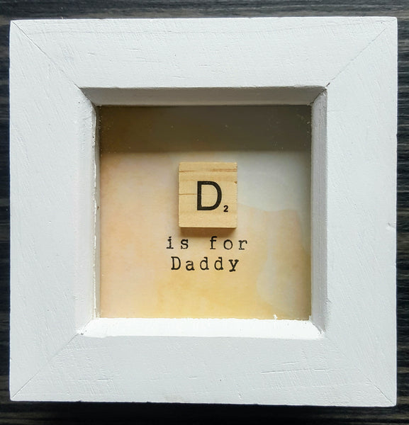 D is for Daddy - Scrabble Frame 1