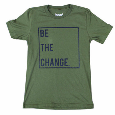 Be The Change Tee - Olive
