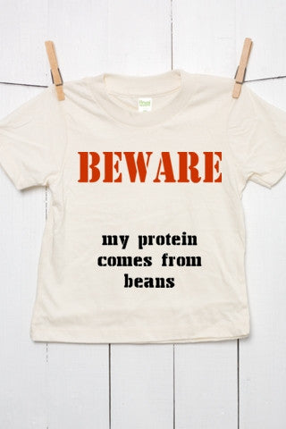 Beware My Protein Comes From Beans - Toddler Organic Cotton T Shirt