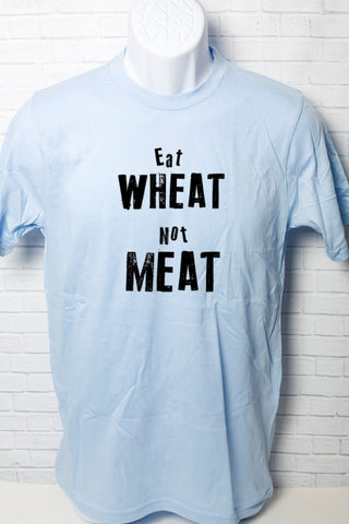 Eat Wheat Not Meat Organic Cotton T Shirt