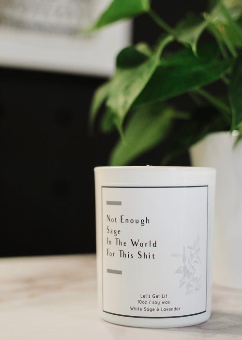 Not Enough Sage in the World White Sage and Lavender Luxe Soy Candle