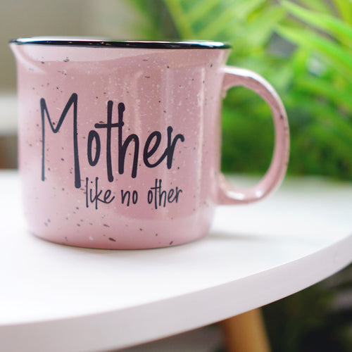 Mother Like No Other Mauve 15oz Ceramic Campfire Mug
