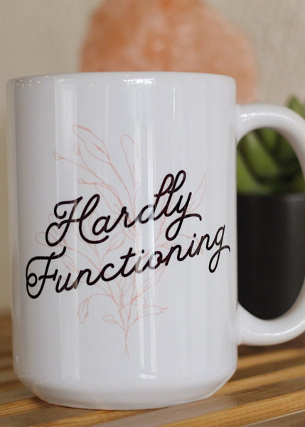 Hardly Functioning 15oz White Mug