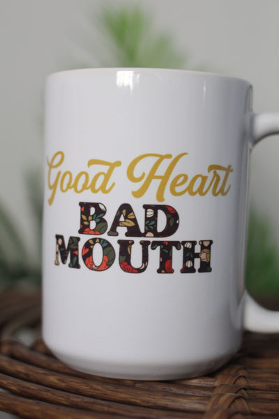 Good Heart Bad Mouth 15oz White Mug