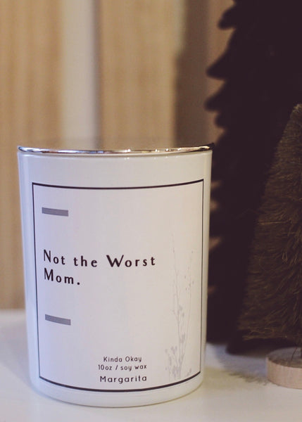 Not The Worst Mom Margarita Luxe Soy Candle