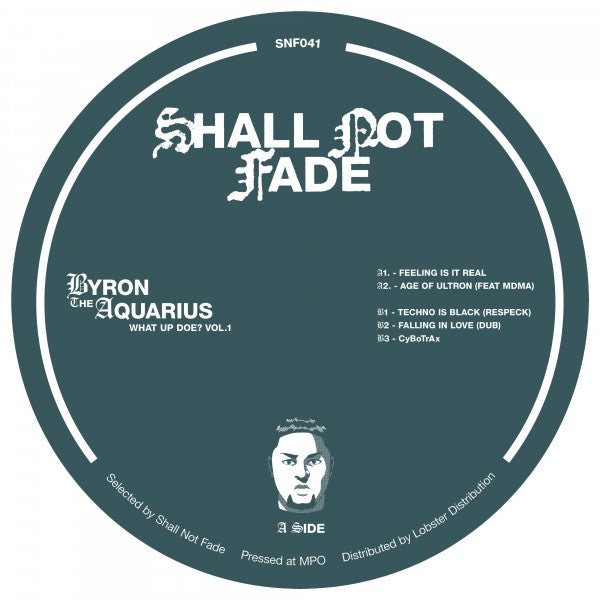 SNF041 - Byron The Aquarius - What Up Doe? Vol.1 - Shall Not Fade