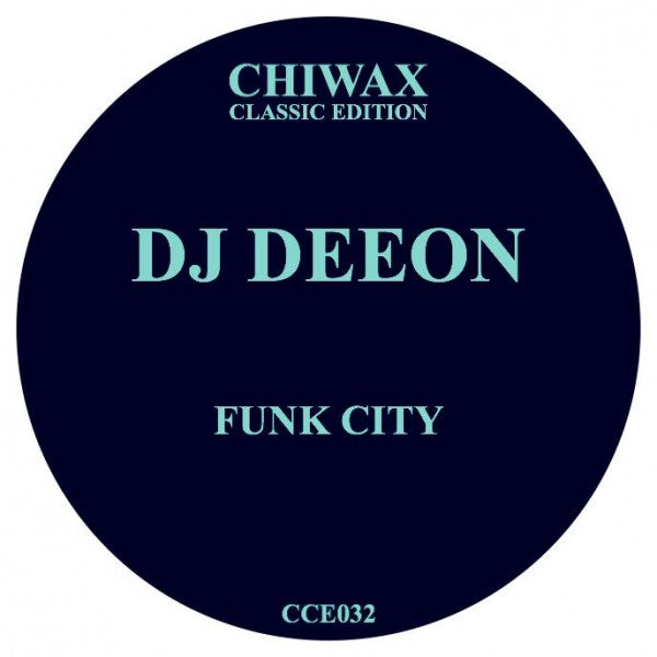CCE032 - DJ Deeon - Funk City - Chiwax