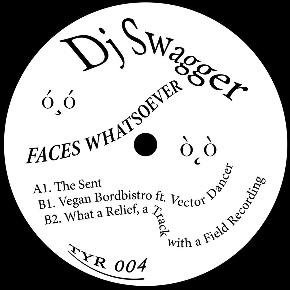 TYR004 - DJ Swagger - Faces Whatsoever - Thirty Year