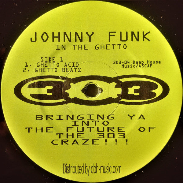 303-04 - Johnny Funk - In The Ghetto / Here Comes Johnny (Electro Force Remix) - 303 Records