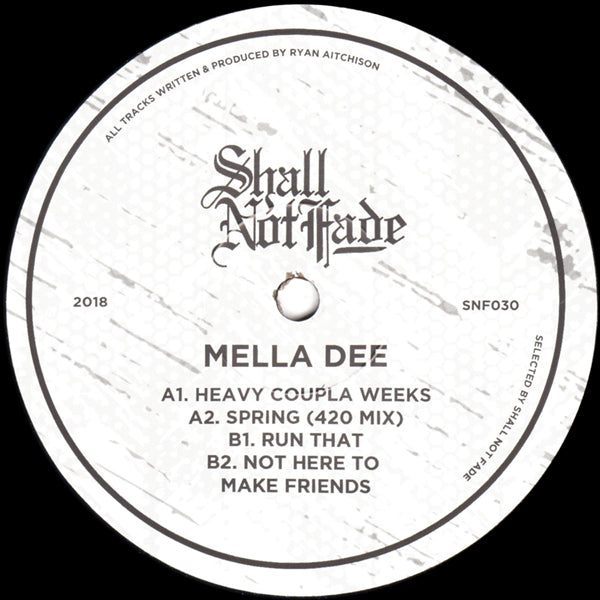 SNF030 - Mella Dee - Not Here To Make Friends - Shall Not Fade