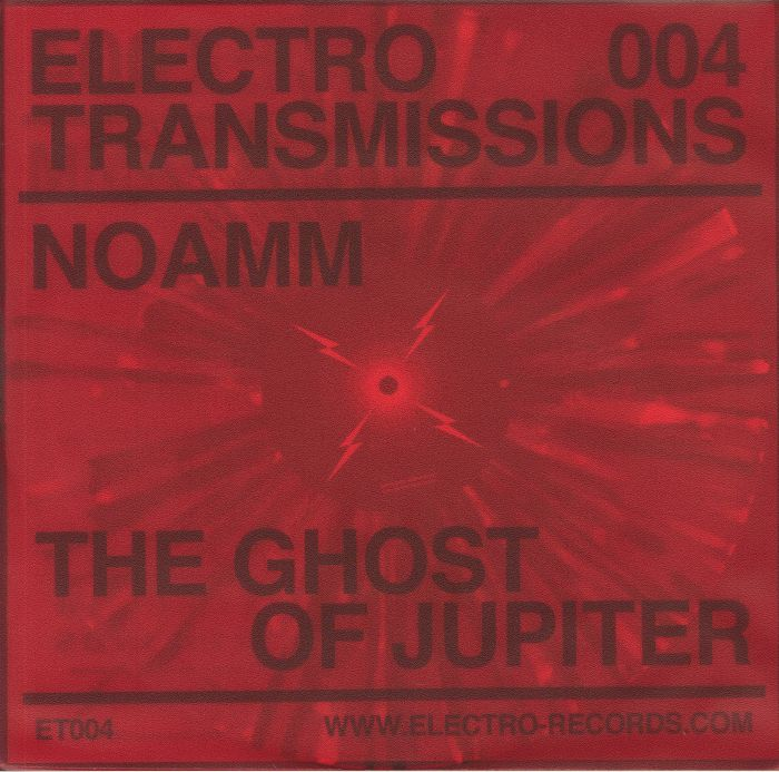 ET004 - Noamm - The Ghost of Jupiter - Electro Transmission