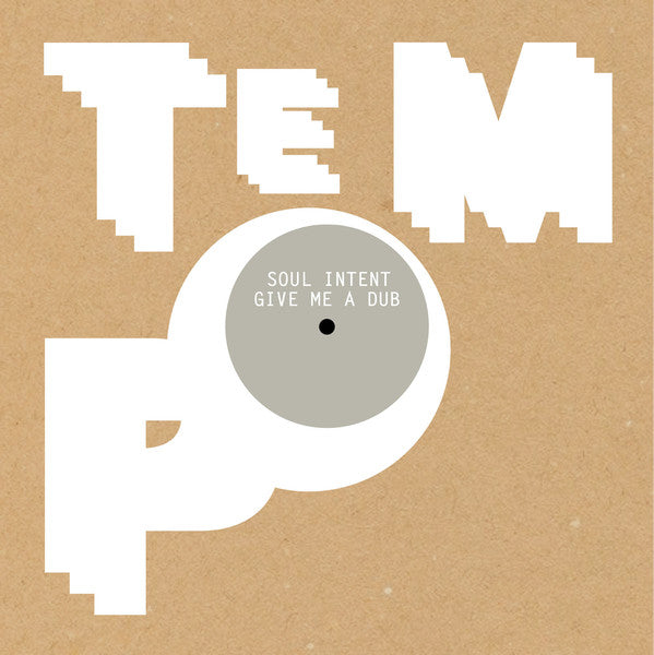 Tempo1208 - Soul Intent - Give Me A Dub - Tempo Records