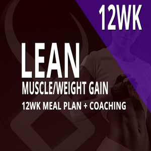 12WK CUSTOM MEAL PLAN + COACHING: LEAN MUSCLE/WEIGHT GAIN