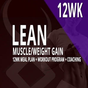 12WK CUSTOM MEAL PLAN + CUSTOM WORKOUT + COACHING: LEAN MUSCLE/WEIGHT GAIN