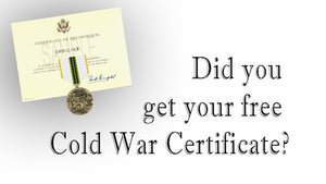 "Did you request your ""FREE"" Cold War Recognition Certificate?"