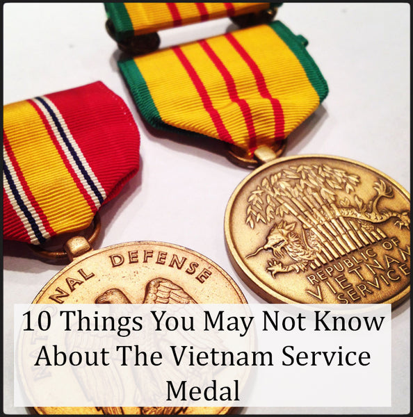 10 things you may not know about the Vietnam service medal, Vietnam veterans information