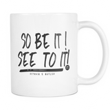 So Be It! See To It! - Mug