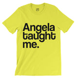 Angela Taught Me Tee