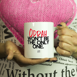 Oprah won't be the only one - MUG