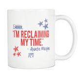 Reclaiming My Time - Mug