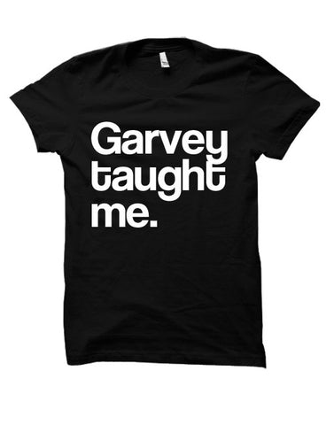 Garvey Taught Me.