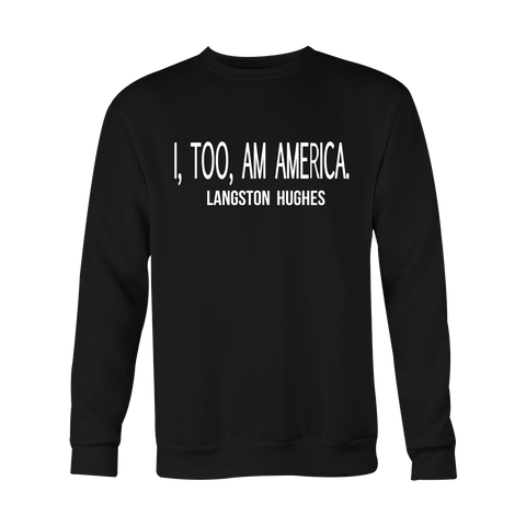 I, Too, Am America Crewneck