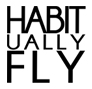 Habitually Fly