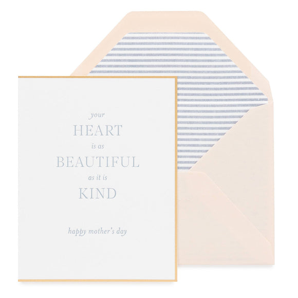 Your Heart is as Beautiful as it is Kind Card