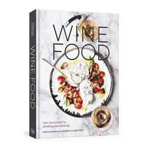 Wine Food: New Adventures in Drinking and Cooking