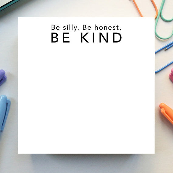 'Be Kind' Notepad