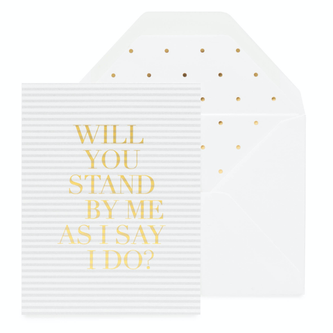 Will You Stand By Me Card
