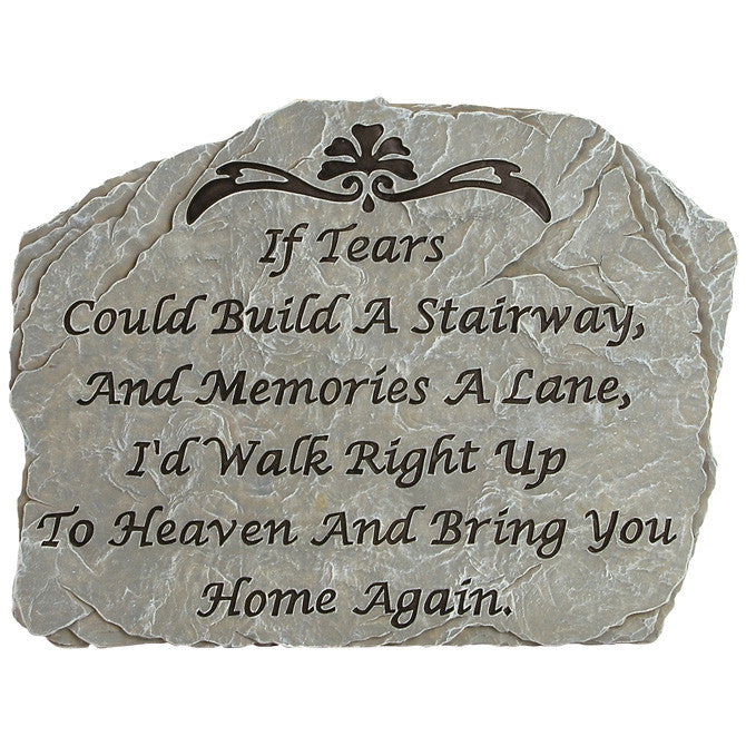 "Decorative Memorial Garden Stone - ""If Tears Could Build..."" - Keepsake-Memorials"
