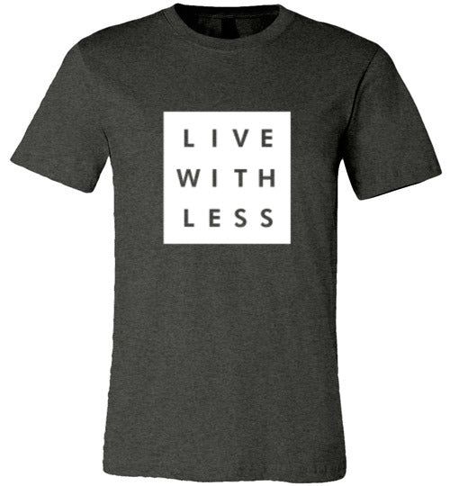 LIVE MORE WITH LESS TEE