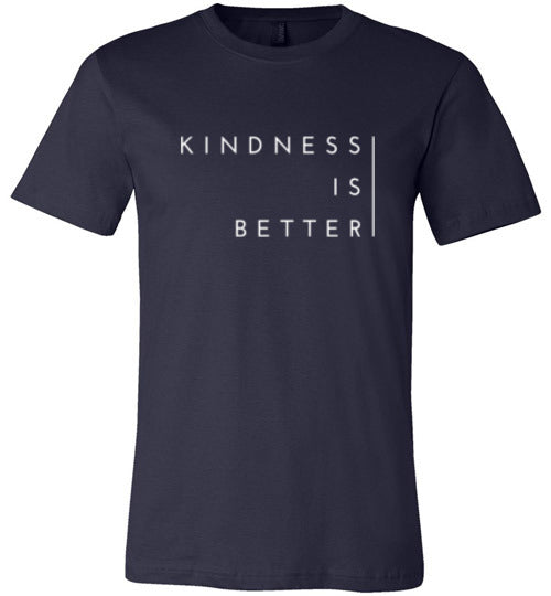 KINDNESS IS BETTER TEE