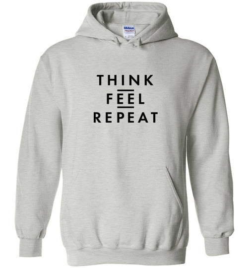 THINK FEEL REPEAT HOODIE