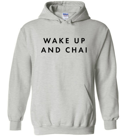 WAKE UP AND CHAI HOODIE