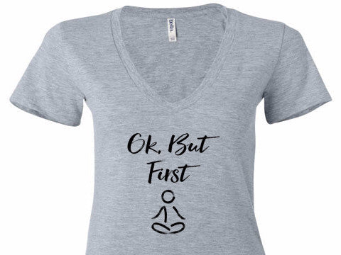 Ok, But First Meditation V-Neck