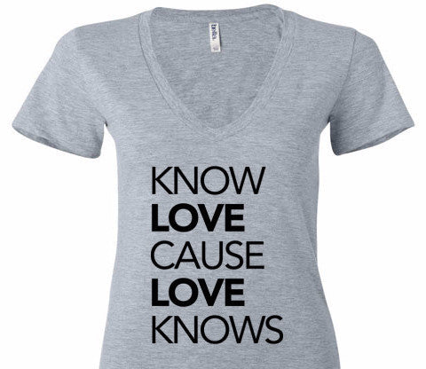 Know Love Cause Love Knows V-Neck