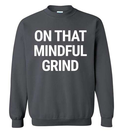 On That Mindful Grind Sweater